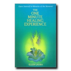 The One Minute Healing Experience